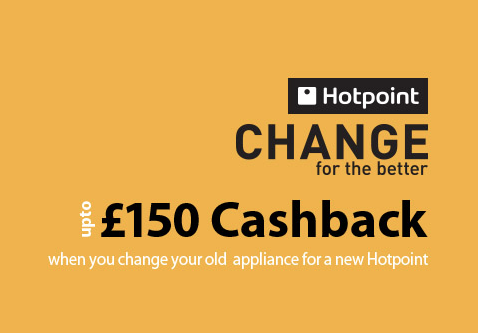 The New Hotpoint National Cashback Promotion: Change for the Better