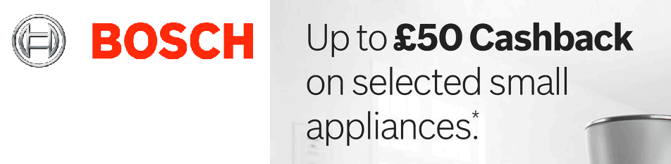 Up to £50 Cashback on selected small Bosch appliances