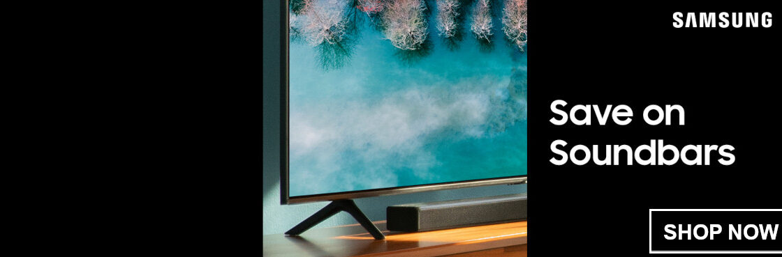 Save on Soundbars when bought with Selected Samsung Televisions