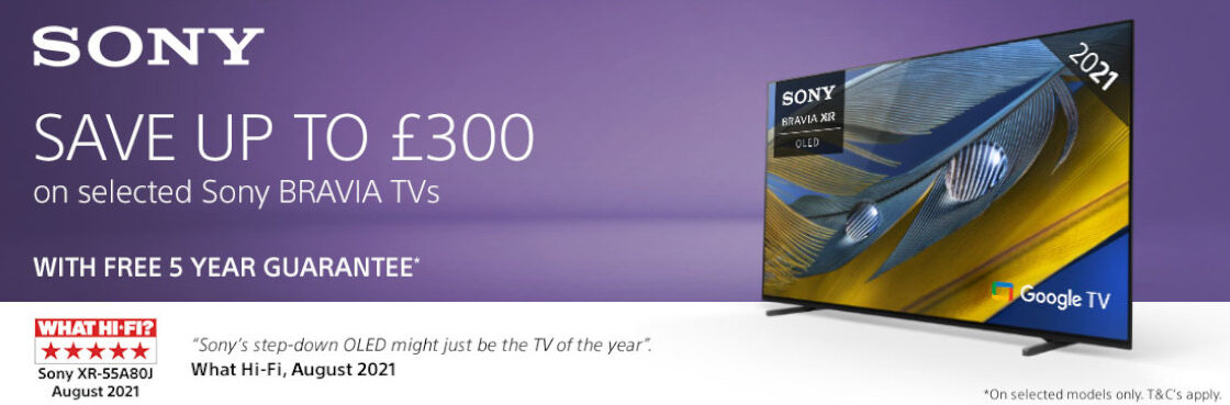 Save up to £300 on Selected Sony BRAVIA Televisions